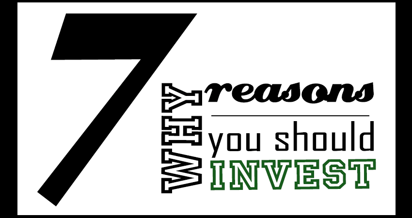 7 reasons why you should invest